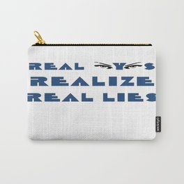 Real Eyes Realize Real Lies Carry-All Pouch
