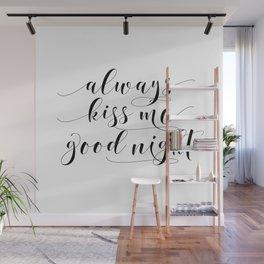 PRINTABLE Art,Always Kiss Me Goodnight,Nursery Wall Art,Nursery Decor,Nursery Girls Art,Kids Gift,Ty Wall Mural