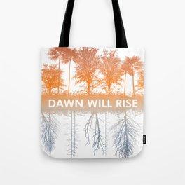 Dawn Will Rise Tote Bag