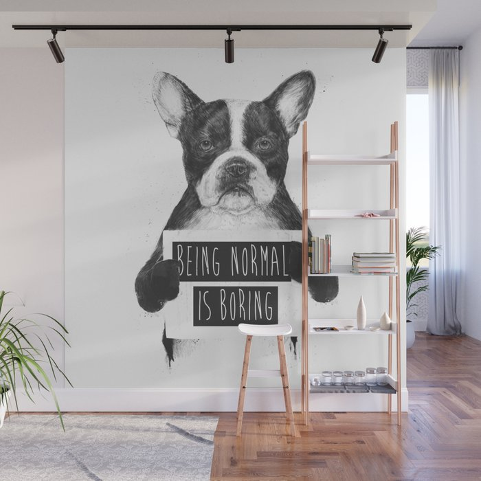 Being normal is boring Wall Mural