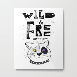 Wild and Free cat. Metal Print