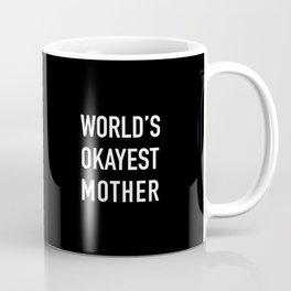 World's Okayest Mother Coffee Mug