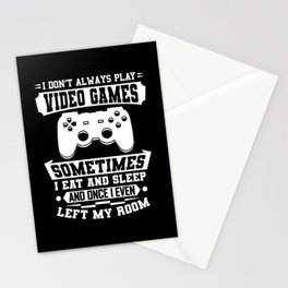 I Don't Always Play Video Games Gift Stationery Cards