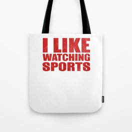 I Like Watching Sports Tote Bag