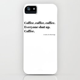 Coffee Haiku for Mornings black Typography iPhone Case