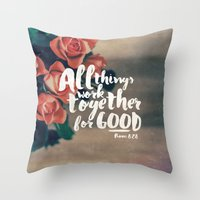 pocketfuel Throw Pillows featuring All Things Work Together For Good (Romans 8:28) by Pocket Fuel