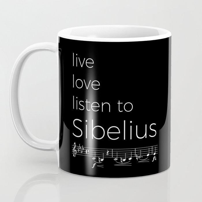 Live, love, listen to Sibelius (dark colors) Coffee Mug