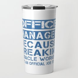 OFFICE MANAGER Travel Mug
