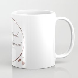 Drink coffee and pretend everything is ok Coffee Mug