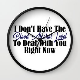 Blood Alcohol Level Too Low Funny Stupid People Meme c Wall Clock