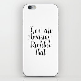 PRINTABLE QUOTE DECOR - You are Amazing Remember That - today I am thankful iPhone Skin