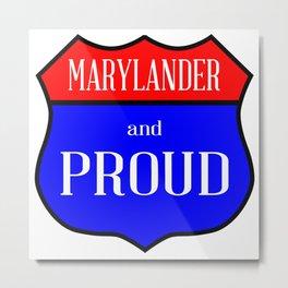 Marylander And Proud Metal Print