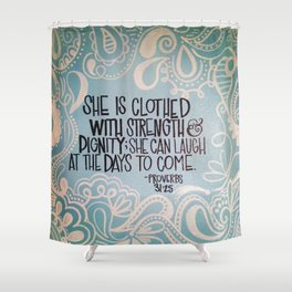 She is clothed with strength and dignity Shower Curtain