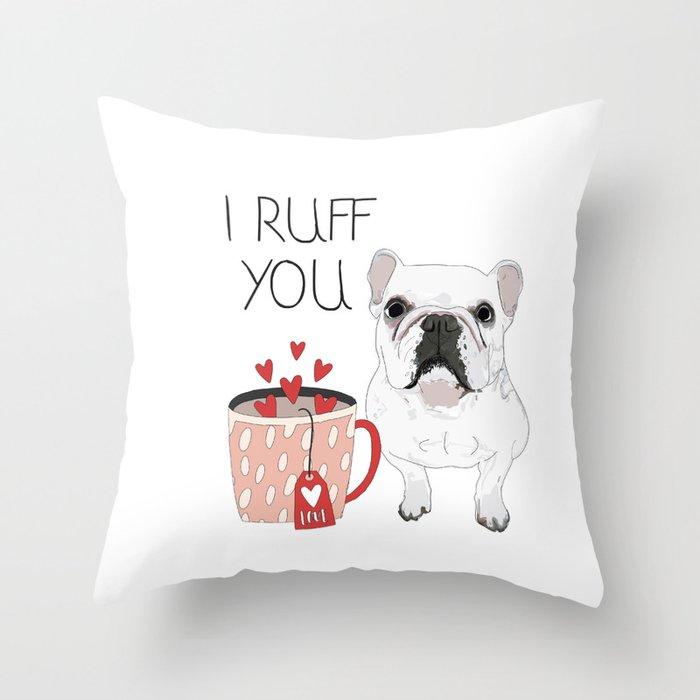 I Ruff You French Bulldog Deko-Kissen