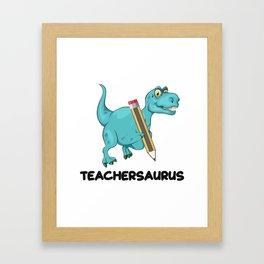 Teachersaurus Dinosaur T-Rex Teacher Gifts Framed Art Print