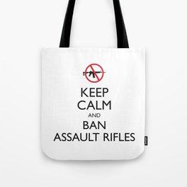 Keep Calm and Ban Assault Rifles Tote Bag