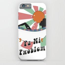 Pa Ni Pwoblem - Caribbean vibes iPhone Case