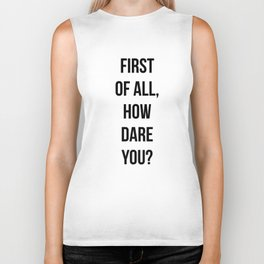 First of all, how dare you? Biker Tank