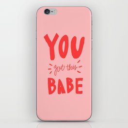 You got this babe - pink and red hand lettering iPhone Skin