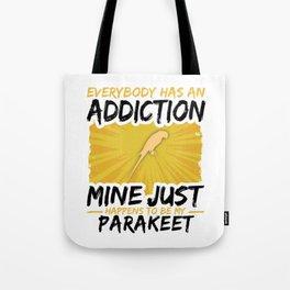Parakeet Addiction Funny Farmer Animal Lover Tote Bag