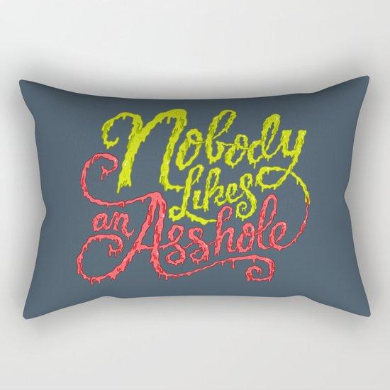 Nobody Likes an Asshole  Rectangular Pillow