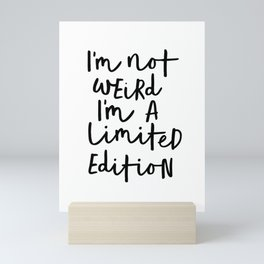 I'm Not Weird I'm a Limited Edition black-white typographic poster design home decor canvas wall art Mini Art Print
