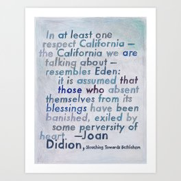 Joan Didion on California, from The Geography Series Art Print