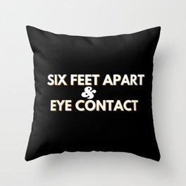SIX FEET APART Throw Pillow