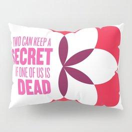 Secrets Pillow Sham