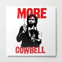 More Cowbell T-Shirt Metal Print