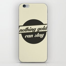Nothing gold can stay iPhone Skin