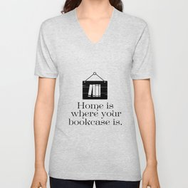 Home Is Where Your Bookcase Is Unisex V-Neck