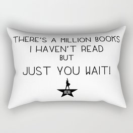 """""""There's a million books I haven't read, but just you wait!"""" Rectangular Pillow"""