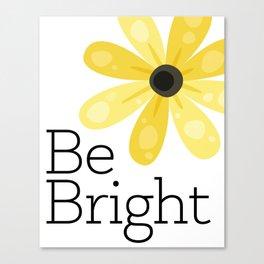 Be Bright Canvas Print