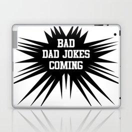 Bad dad jokes coming Laptop & iPad Skin