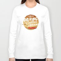 lorde Long Sleeve T-shirts featuring We're Driving Cadillacs In Our Dreams - Lorde: Royals  by Four & Thirty