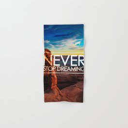 Never stop dreaming Hand & Bath Towel