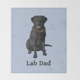 Lab Dad Black Labrador Retriever Throw Blanket