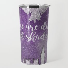 We are dust and shadows Travel Mug