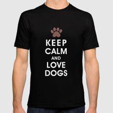 Keep Calm and Love Dogs Mens Fitted Tee MEDIUM Black