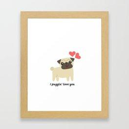 Pug Love, I Puggin' Love You Framed Art Print