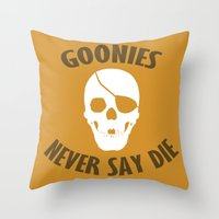 goonies Throw Pillows featuring Goonies Never Say Die by Christina