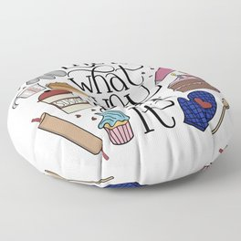 Life Is What You Bake It Baking And Dessert Lover Design Floor Pillow