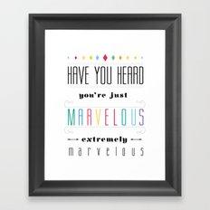 You're Marvelous Framed Art Print