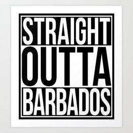 Straight Outta Barbados Art Print