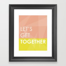 Let's Get Together Framed Art Print