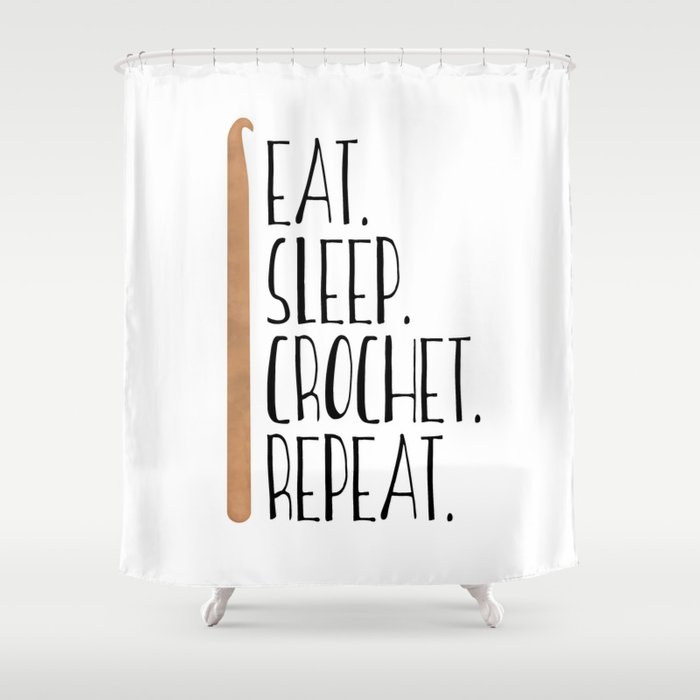 Eat Sleep Crochet Repeat Shower Curtain By Avenger Society6