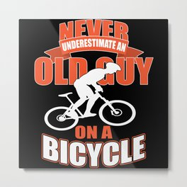 Never Underestimate Old Guy On Bicycle Metal Print
