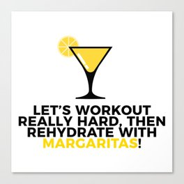 Workout & Rehydrate With Margaritas Canvas Print