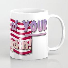 Proud Of Your Flag Coffee Mug